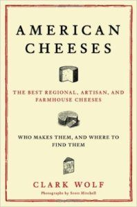 Clark Wolf's ode to America cheese, required reading for all cheese lovers.